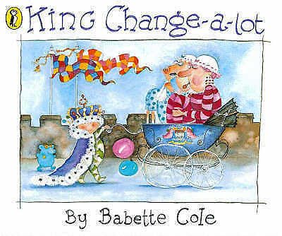 Very Good, King Change-a-Lot (Picture Puffin), Cole, Babette, Book