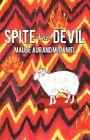 Spite The Devil 9781450203937 by Maude Aurand McDaniel Hardcover
