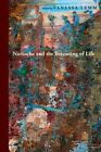 Nietzsche and the Becoming of Life by Fordham University Press (Paperback, 2014)