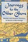 Journeys to the Other Shore: Muslim and Western Travelers in Search of Knowledge by Roxanne L. Euben (Paperback, 2008)