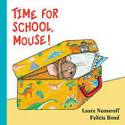 Time for School, Mouse! Lap Edition by Laura Numeroff (Board book, 2016)