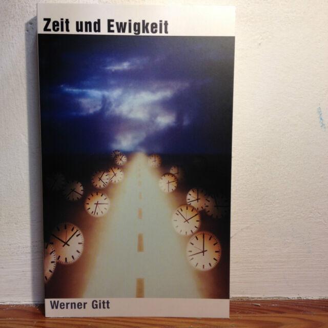 Zeit und Ewigkeit, Werner Gitt