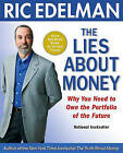 The Lies about Money: Why You Need to Own the Portfolio of the Future by Ric Edelman (Paperback, 2008)