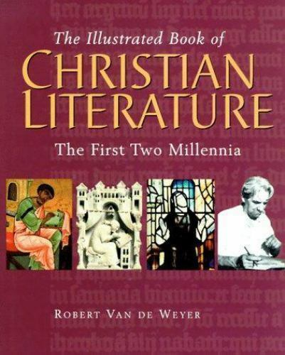 The Illustrated Book of Christian Literature by Robert Van de Weyer