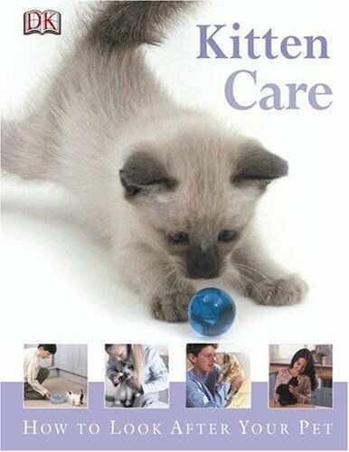 Kitten Care (How to Look After Your Pet). 9781405305402