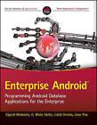 Enterprise Android: Programming Android Database Applications for the Enterprise by G. Blake Meike, Zane Pan, Laird Dornin, Zigurd Mednieks (Paperback, 2013)