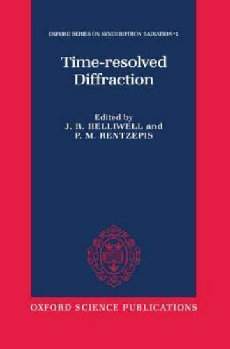Time-Resolved Diffraction by Helliwell, Rentzepis