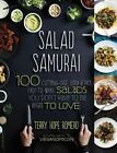 Salad Samurai: 100 Cutting-Edge, Ultra-Hearty, Easy-To-Make Salads You Don't Have to Be Vegan to Love by Terry Hope Romero (Paperback, 2013)