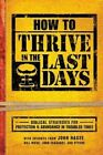 How to Thrive in the Last Days: Biblical Strategies for Protection and Abundance in Troubled Times by Frontline Editors (Paperback / softback, 2015)