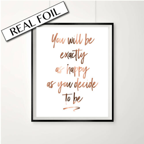Copper Foil Poster Inspiring Quotes for life happiness art Happy Quote Print