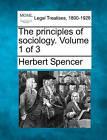 The Principles of Sociology. Volume 1 of 3 by Herbert Spencer (Paperback / softback, 2010)