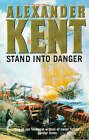 Stand into Danger by Alexander Kent (Paperback, 1981)