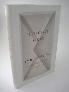 1st-Edition-DETECTIVE-STORY-Imre-Kertesz-NOBEL-PRIZE-First-Printing-CLASSIC