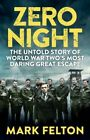 Zero Night - EXPORT EDITION: The Untold Story of the Second World War's Most Daring Great Escape by Mark Felton (Paperback, 2014)