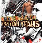 A Tribute to Yeah Yeah Yeahs by Various Artists (CD, Aug-2004, Tributized)