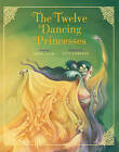 The Twelve Dancing Princesses by John Cech (Paperback, 2016)