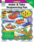 Make & Take Sequencing Fun  : Reproducible Sequencing Cards to Develop Oral Language, Listening, and Pre-Reading Skills by Sherrill B Flora (Paperback / softback, 2005)