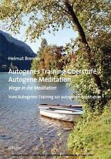 HELMUT BRENNER - AUTOGENES TRAINING OBERSTUFE / AUTOGENE MEDITATION