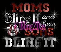 Baseball - Moms Bling It - Sons Bring It - Rhinestone Iron On Transfer Mom