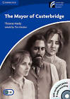 The Mayor of Casterbridge Level 5 Upper-intermediate Book with CD-ROM and Audio CD Pack by Thomas Hardy (Mixed media product, 2009)