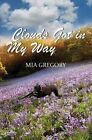 Clouds Got in My Way by Mia Gregory (Paperback, 2014)
