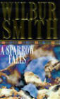 A Sparrow Falls by Wilbur Smith (Paperback, 1998)
