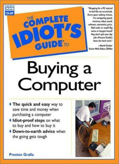 The Complete Idiot's Guide to Buying a Computer By Preston; Jerome Gralla