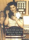 Route 128 and the Birth of the Age of High Tech by Alan R Earls (Paperback / softback, 2002)