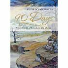90 Days Ninety Poems of Love Loss and Change by Scamardella Peter Hardcover