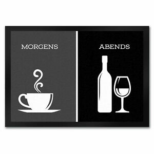 Morgens Kaffee abends Wein - Fußmatte Kaffee und Wein Morgen Abend Frühstück