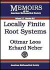 Locally Finite Root Systems by Ottmar Loos, Erhard Neher (Paperback, 2004)