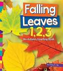 Falling Leaves 1,2,3: An Autumn Counting Book by Tracey E Dils (Hardback, 2015)