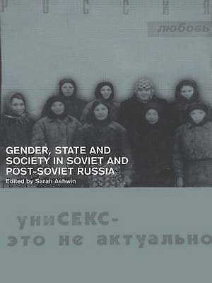 Gender, State and Society in Soviet and Post-Soviet Russia, Ashwin, Sarah, Used;