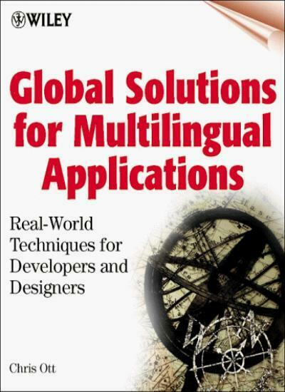 Global Solutions for Multilingual Applications: Real-World Techniques for Devel