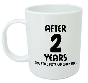 After 2 Years She Still Mug - 2nd wedding anniversary gift for him ...