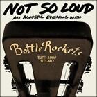 Not So Loud von The Bottle Rockets (2011)