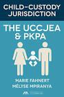 Child-Custody Jurisdiction: The Uccjea & Pkpa by Marie Fahnert, Melyse Mpiranya (Paperback / softback, 2016)