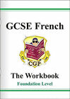 GCSE French: Pt. 1 & 2: Workbook - Foundation by CGP Books (Paperback, 2001)
