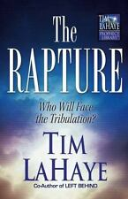 The Rapture: Who Will Face the Tribulation? (Tim LaHaye Prophecy Libra-ExLibrary