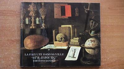 "LA FACULTE DANS SA VILLE "" STRASBOURG "" - FACULTE DE MEDECINE - ED. SANDOZ -1969"
