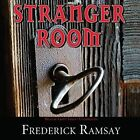 Stranger Room by Frederick Ramsay (CD-Audio, 2013)