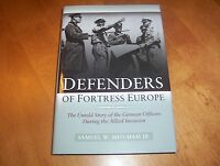 Defenders Of Fortress Europe Nazi German Officers D-day Invasion Wwii Book