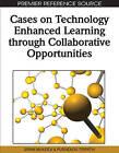 Cases on Technology Enhanced Learning Through Collaborative Opportunities by Siran Mukerji, Purnendu Tripathy (Hardback, 2010)
