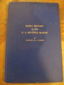 RARE-EARLY-HISTORY-OF-THE-U-S-REVENUE-MARINE-1789-1849-H-D-SMITH-1932-1ST
