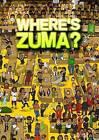 Where's Zuma? by Kobus Galloway (Hardback, 2015)
