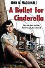 A Bullet for Cinderella by John D MacDonald (Paperback / softback, 2015)
