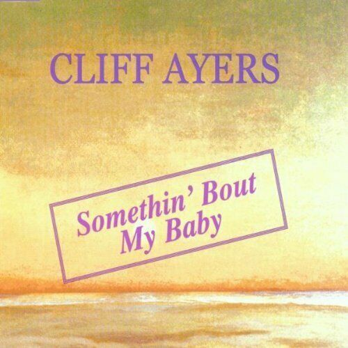 Cliff Ayers Somethin' bout my baby (2001)  [Maxi-CD]