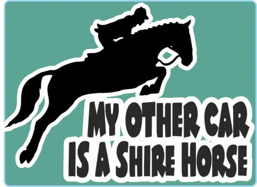 """Horsebox Decal /""""My Other Car is a Shire Horse/"""" Window Bumper Car Sticker"""
