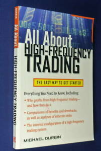 ALL-ABOUT-HIGH-FREQUENCY-TRADING-Michael-Durbin-THE-EASY-WAY-TO-GET-STARTED-Book