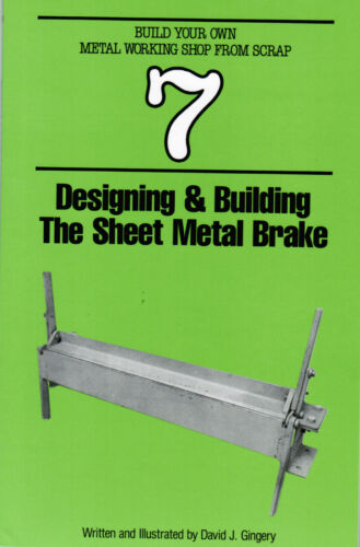 Designing and Building the Sheet Metal Brake by David Gingery Foundry Lathe Mill